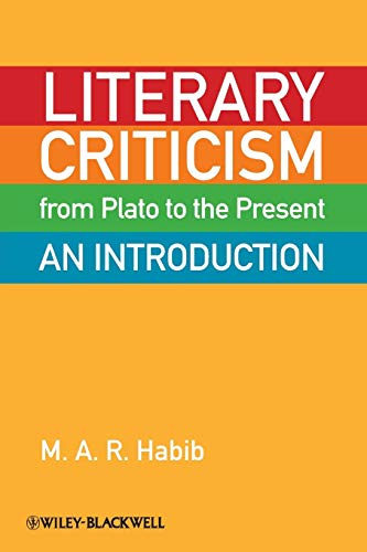 Compare Textbook Prices for Literary Criticism from Plato to the Present: An Introduction 1 Edition ISBN 9781405160353 by Habib, M. A. R.