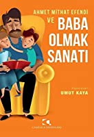 Ahmet Mithat Efendi ve Baba Olmak Sanati