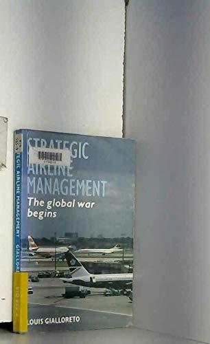Strategic Airline Management: The Global War Begins