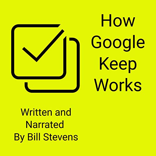 How Google Keep Works Audiobook By Bill Stevens cover art