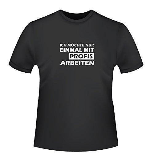 Ich möchte nur einmal mit Profis arbeiten, Herren T-Shirt - Fairtrade, Größe XXL, schwarz
