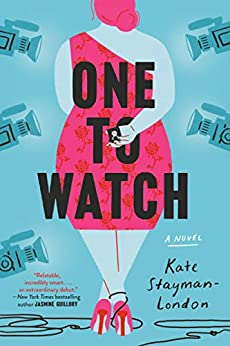 One to Watch: A Novel by [Kate Stayman-London]