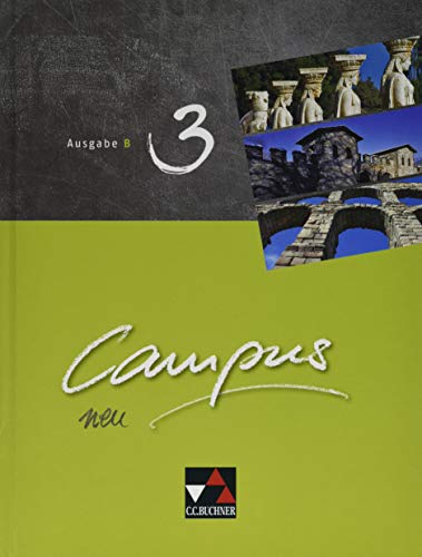 Campus B - neu / Campus B 3 - neu: Gesamtkurs Latein in vier Bänden (Campus B - neu: Gesamtkurs Latein in vier Bänden)