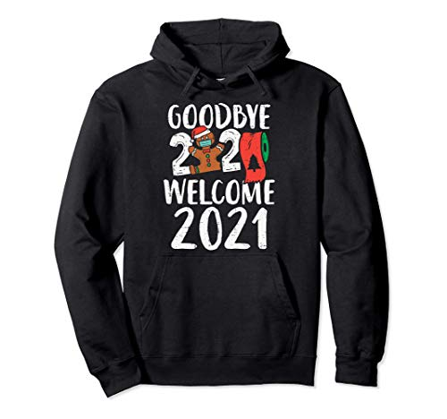 Goodbye 2020 Hello 2021 Gingerbread New Year Quarantine Gift Pullover Hoodie