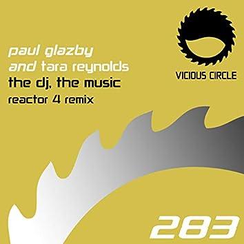 The DJ, The Music (Reactor 4 Remix)
