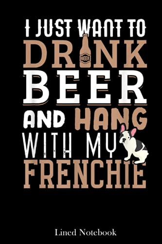 Frenchie Dad Funny French Bulldog Dog Lover Beer Lined Notebook: Sentimental Gifts for Dad, Father's Day Gifts, 120 pages 6x9