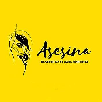 Asesina (feat. Axel Martinez)
