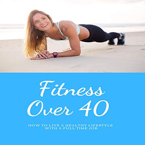Fitness over 40 audiobook cover art
