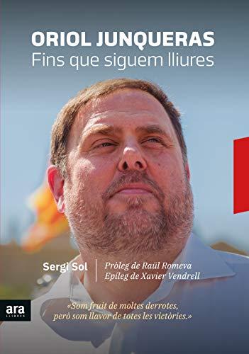 Oriol Junqueras. Fins que siguem lliures: Moments àlgids del debat Catalunya/Espanya a la premsa (Sèrie H) (Catalan Edition)