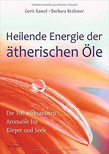 Samel, Gerti<br />Heilende Energie der ätherischen Öle