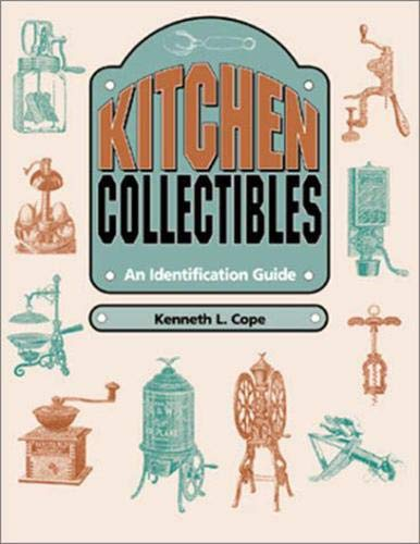 Kitchen Collectibles: An Identification Guide