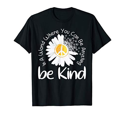 In A World Where You Can Be Anything Be Kind Peace Sign T-Shirt