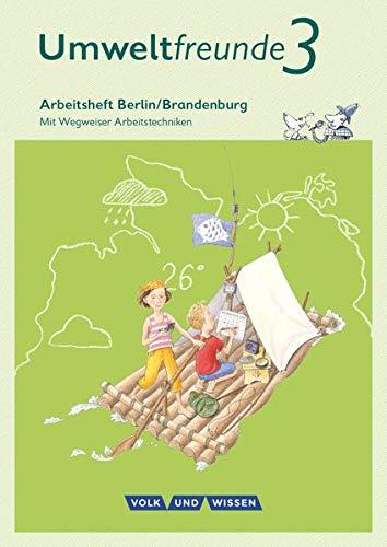 Umweltfreunde - Berlin/Brandenburg - Ausgabe 2016 - 3. Schuljahr: Arbeitsheft - Mit Wegweiser Arbeitstechniken