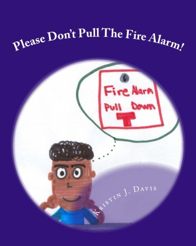 Please Don't Pull The Fire Alarm!