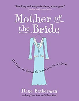 Mother of the Bride  The Dream the Reality the Search for a Perfect Dress