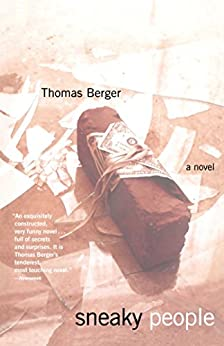 Sneaky People: A Novel by [Thomas Berger]