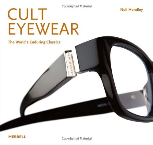 Image of Cult Eyewear: The World's Enduring Classics