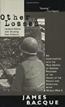 Other Losses: An Investigation Into the Mass Deaths of German Prisoners by James Bacque (June 17,1999)