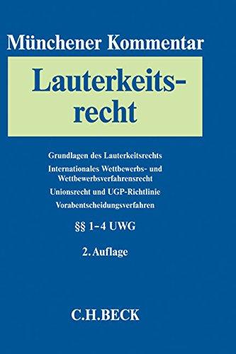 Münchener Kommentar zum Lauterkeitsrecht (UWG). Gesamtwerk: Münchener Kommentar zum Lauterkeitsrecht Bd. 1: Grundlagen des Lauterkeitsrechts. ... Vorabentscheidungsverfahren. §§ 1-4 UWG