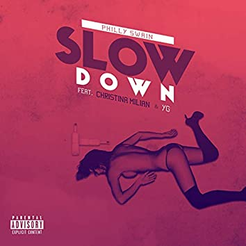 Slow Down (feat. Christina Milian & YG)