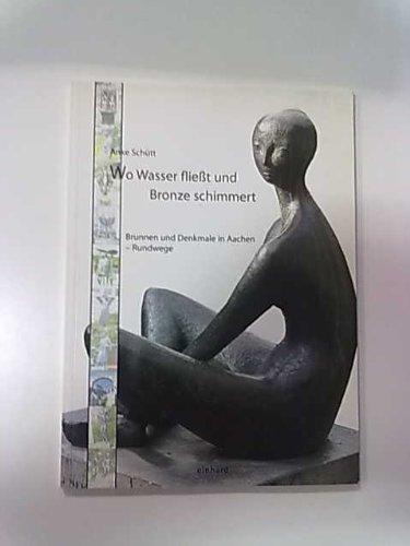 Wo Wasser fliesst und Bronze schimmert: Brunnen und Denkmale in Aachen. Rundwege