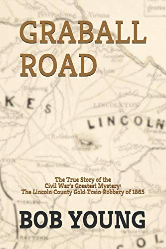 Price comparison product image GRABALL ROAD: The Story of the Great Lincoln County Gold Train Robbery of 1865