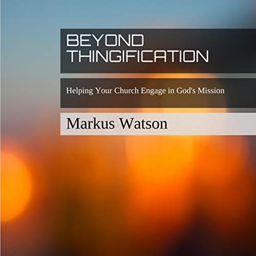 Beyond Thingification Audiobook By Markus Watson cover art