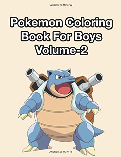 Pokemon Coloring Book For Boys Volume-2: Pokemon Coloring Book For Boys Volume-2. Excellent Coloring Book for boys, girls, Adults and Kids Ages 4-8 (great Illustrations)