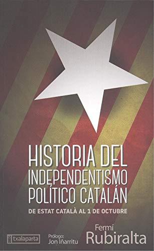 Historia del independentismo político catalán: De Estat Català al 1 de Octubre (ORREAGA)