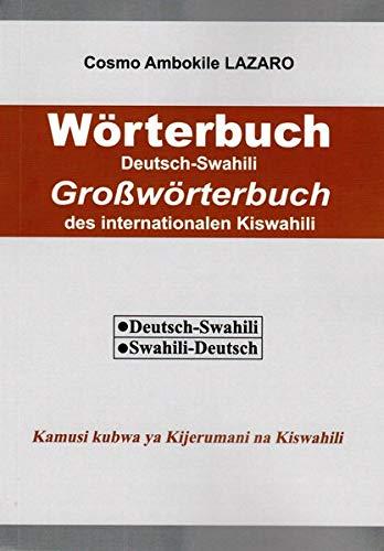 Wörterbuch Deutsch-Swahili: Großwörterbuch des internationalen Kiswahili: Deutsch-Kiswahili, Kiswahili-Deutsch