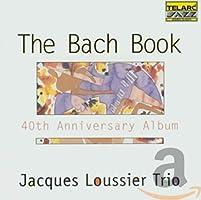 Jacques Loussier - The Bach Book: 40th Anniversary Album