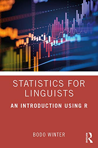Statistics for Linguists: An Introduction Using R (English Edition)