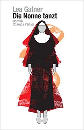 Die Nonne tanzt: Roman