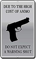 弾薬のコストが高いため、警告ショットノベルティメタルサインを期待しないでください