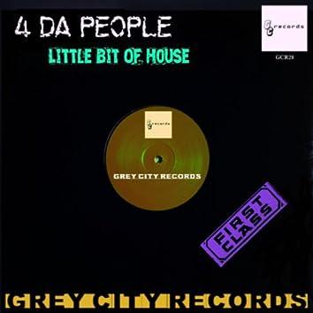 Little Bit of House
