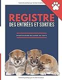 Registre des entrées et sorties pour éleveurs de chiens ou chats: Pour le contrôle et la traçabilité des mouvements des animaux domestiques canins ou ... enregistrements   Couverture chiots Shiba Inu