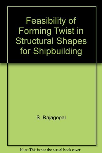 Feasibility of Forming Twist in Structural Shapes for Shipbuilding