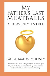 My Father's Last Meatballs: A Heavenly Entree