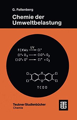 Chemie der Umweltbelastung (Teubner Studienbücher Chemie)