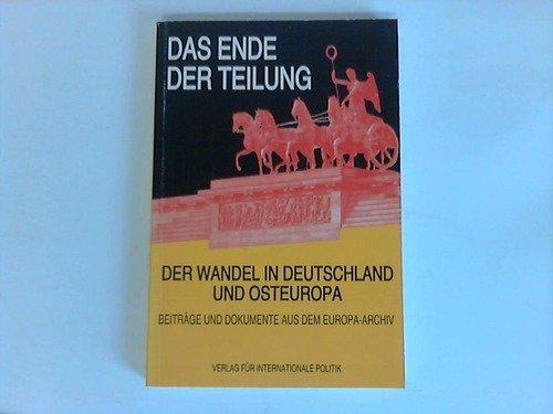 das_ende_der_teilung-der_wandel_in_deutschland_und_osteuropa_in_beitragen_und