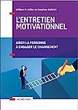L'entretien motivationnel - 2e éd. - Aider la personne à engager le changement