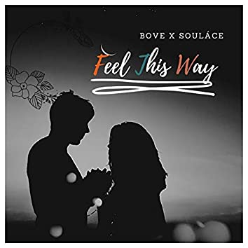Feel This Way (Soulace Soulace Remix)
