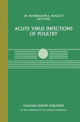 Acute Virus Infections of Poultry: A Seminar in the CEC Agricultural Research Programme, held in Brussels, June 13–14, 1985 (Current Topics in Veterinary Medicine Book 37)