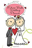 Future Bride Wedding Planner: College Ruled 120 Page Lined 6x9 inch Stick Figure Bride Wedding Planning Journal Notebook