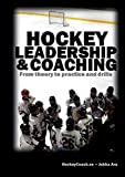 Hockey leadership and coaching: From theory to practice and drills - Jukka Aro
