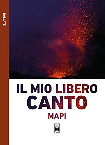 Il mio libero canto (Italian Edition)
