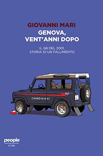 Genova, vent'anni dopo.. Il G8 del 2001, storia di un fallimento