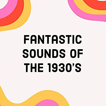 Fantastic Sounds of the 1930'S