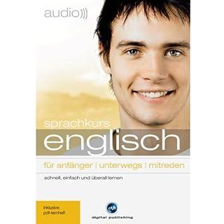 Audio Sprachkurs Englisch     Für Anfänger, unterwegs, mitreden              Autor:                                                                                                                                 div.                               Sprecher:                                                                                                                                 div.                      Spieldauer: 3 Std. und 32 Min.     27 Bewertungen     Gesamt 4,3
