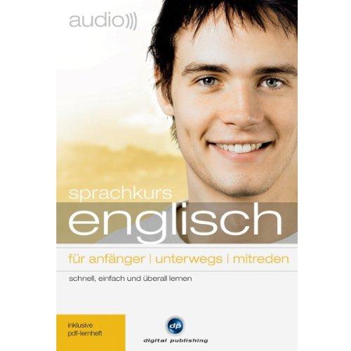 Audio Sprachkurs Englisch: Für Anfänger, unterwegs, mitreden